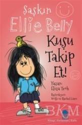 Mavi Kirpi Yayınları - Kuşu Takip Et - Şaşkın Ellie Belly