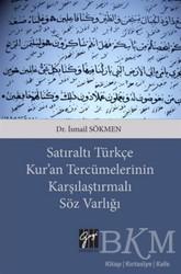 Gazi Kitabevi - Satıraltı Türkçe Kur'an Tercümelerinin Karşılaştırmalı Söz Varlığı