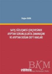 On İki Levha Yayınları - Satış Sözleşmesi Çerçevesinde Ayıptan Sorumlulukta Zamanaşımı ve Ayıptan Doğan Def'i Hakları