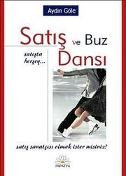 Papatya Yayıncılık - Satış ve Buz Dansı: Satışta Herşey