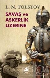 Epos Yayınları - Savaş ve Askerlik Üzerine