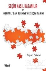 Kanes Yayınları - Seçim Nasıl Kazanılır ve Osmanlı'dan Türkiye'ye Seçim Tarihi