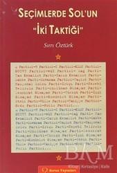 Sorun Yayınları - Seçimlerde Sol'un İki Taktiği