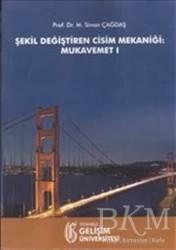 İstanbul Gelişim Üniversitesi Yayınları - Şekil Değiştiren Cisim Mekaniği: Mukavemet 1