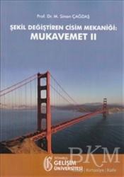 İstanbul Gelişim Üniversitesi Yayınları - Şekil Değiştiren Cisim Mekaniği: Mukavemet 2