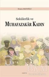 Araştırma Yayınları - Sekülerlik ve Muhafazakar Kadın