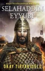 Timaş Yayınları - Selahaddin Eyyubi - Hilalin Gölgesinde Bir Ömür