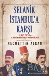 Timaş Yayınları - Selanik İstanbul'a Karşı