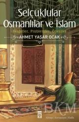 Timaş Yayınları - Selçuklular Osmanlılar ve İslam