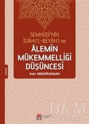 DBY Yayınları - Semhudi'nin İdahu'l-Beyan'ı ve Alemin Mükemmelliği Düşüncesi