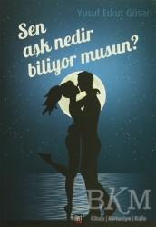 İleri Yayınları - Sen Aşk Nedir Biliyor musun?