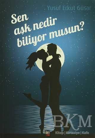Sen Aşk Nedir Biliyor musun?