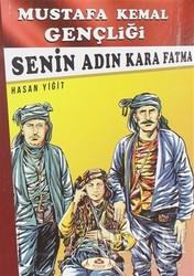 Narçiçeği Yayıncılık - Senin Adın Kara Fatma - Mustafa Kemal Gençliği