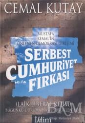 İklim Yayınları - Serbest Cumhuriyet Fırkası: Mustafa Kemal'in Önlenen Demokrasi Girişimi