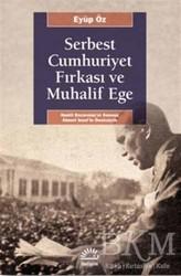 İletişim Yayınevi - Serbest Cumhuriyet Fırkası ve Muhalif Ege