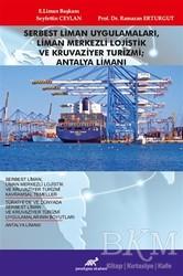 Paradigma Akademi Yayınları - Serbest Liman Uygulamaları, Liman Merkezli Lojistik ve Kruvaziyer Turizmi; Antalya Limanı