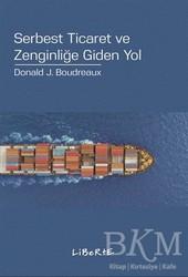 Liberte Yayınları - Serbest Ticaret ve Zenginliğe Giden Yol