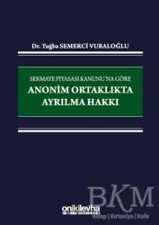 On İki Levha Yayınları - Sermaye Piyasası Kanunu'na Göre Anonim Ortaklıkta Ayrılma Hakkı