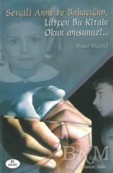 Çizgi Kitabevi Yayınları - Sevgili Anne ve Babacığım Lütfen Bu Kitabı Okur Musunuz!..