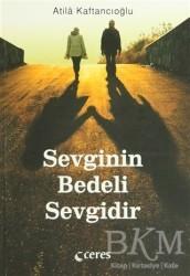 Ceres Yayınları - Sevginin Bedeli Sevgidir