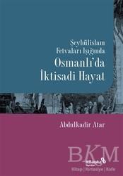 Albaraka Yayınları - Şeyhülislam Fetvaları Işığında Osmanlı'da İktisadi Hayat