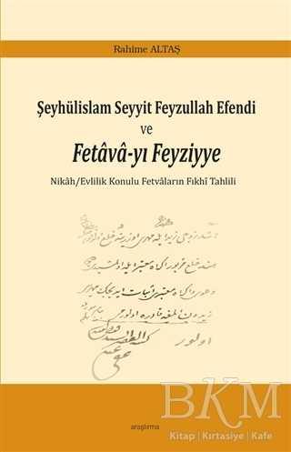 Şeyhülislam Seyyit Feyzullah Efendi ve Fetava-yı Feyziyye