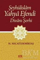 Akıl Fikir Yayınları - Şeyhülislam Yahya Efendi Divanı Şerhi