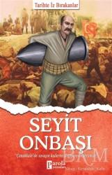 Parola Yayınları - Seyit Onbaşı - Tarihte İz Bırakanlar