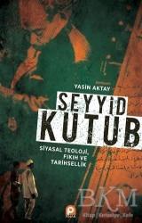 Pınar Yayınları - Seyyid Kutub: Siyasal Teoloji Fıkıh ve Tarihsellik