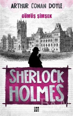 Sherlock Holmes - Gümüş Şimşek