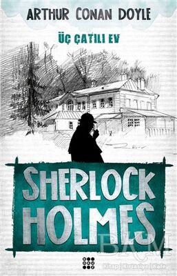 Sherlock Holmes - Üç Çatılı Ev