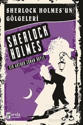 Parola Yayınları - Sherlock Holmes'un Gölgeleri - Sherlock Holmes