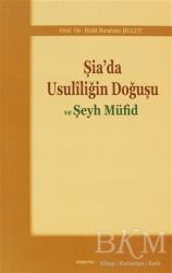 Araştırma Yayınları - Şia'da Usuliliğin Doğuşu ve Şeyh Müfid