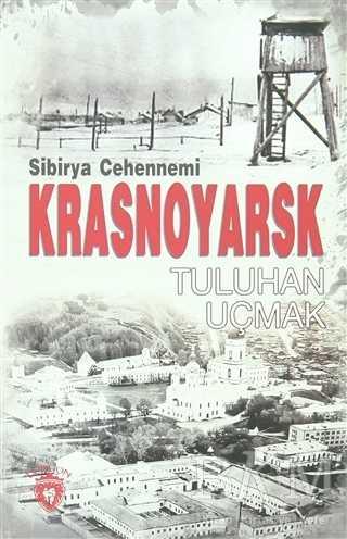 Sibirya Cehennemi Krasnoyarsk