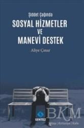 Sentez Yayınları - Şiddet Çağında Sosyal Hizmetler ve Manevi Destek