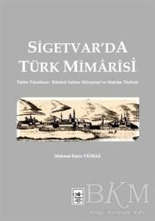 İstanbul Fetih Cemiyeti Yayınları - Sigetvar'da Türk Mimarisi