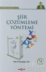 Akçağ Yayınları - Şiir Çözümleme Yöntemi - Bütün Eserleri 21