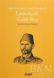 Kitabevi Yayınları - Şiirin Hazanında Gazel Dökenler 3 - Leskofçalı Galib Bey