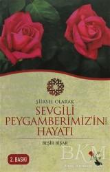 Şiir Gülşeni Yayınları - Şiirsel Olarak Sevgili Peygamberimiz (sav)'in Hayatı