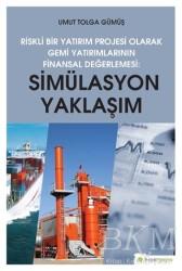 Hiperlink Yayınları - Simülasyon Yaklaşım - Riskli Bir Yatırım Projesi Olarak Gemi Yatırımlarının Finansal Değerlendirilmesi