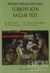 Sorun Yayınları - Sınıfsız Toplum Yolunda Türkiye İçin Sağlık Tezi