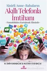 Ensar Neşriyat - Sinirli Anne - Babaların Akıllı Telefonla İmtihanı