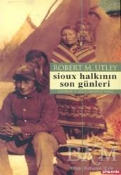 Phoenix Yayınevi - Sioux Halkının Son Günleri