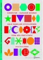 Fenomen Yayıncılık - Sırbistan - Karadağ Boşnak Halk Dansları Giysilerinde Türk Kültürü Etkisi