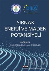 Eğitim Yayınevi - Bilimsel Eserler - Şırnak Enerji ve Maden Potansiyeli