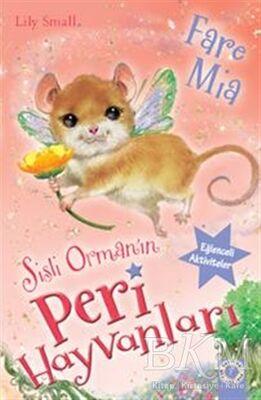 Sisli Orman'ın Peri Hayvanları - Fare Mia