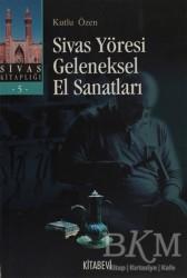 Kitabevi Yayınları - Sivas Yöresi Geleneksel El Sanatları