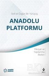 Tire Kitap - Sivil ve Özgün Bir Yürüyüş: Anadolu Platformu