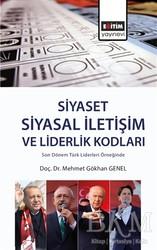 Eğitim Yayınevi - Ders Kitapları - Son Dönem Türk Liderleri Örneğinde Siyasal İletişim ve Liderlik Kodları