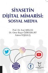 Akademisyen Kitabevi - Siyasetin Dijital Mimarisi: Sosyal Medya